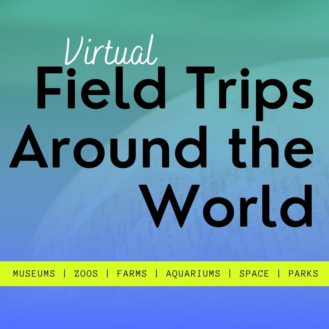Virtual Field Trips Around the World