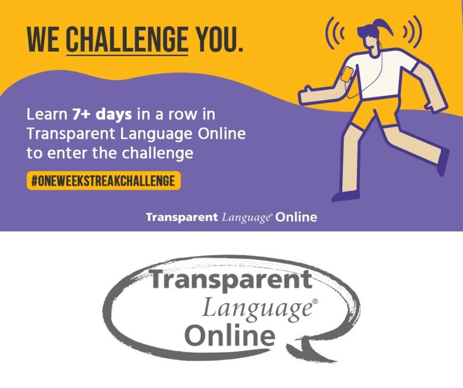 Transparent Language challenge. Learn 7+ days in a row and enter the challenge